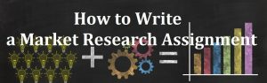 How to Write a Market Research Assignment
