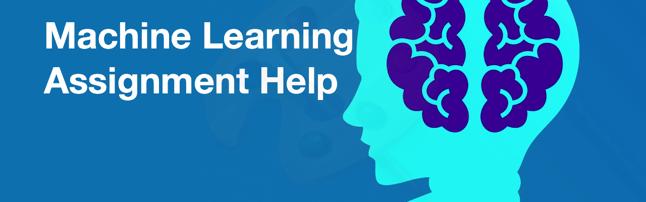 Machine Learning Assignment Help